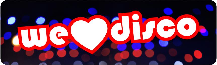 WE LOVE DISCO - feiern | flirten | tanzen